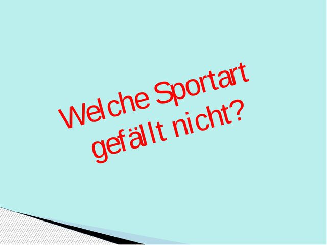 Welche Sportart gefällt nicht?