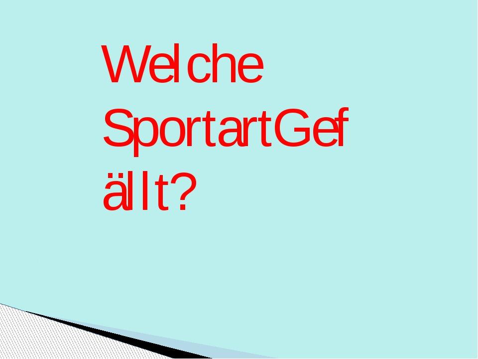 Welche SportartGefällt?