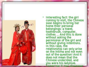 Interesting fact: the girl coming to visit, the Chinese soon begins to bring