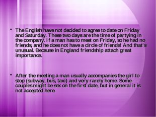 The English have not decided to agree to date on Friday and Saturday. These t