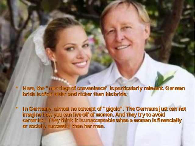 "Here, the ""marriage of convenience"" is particularly relevant. German bride is..."