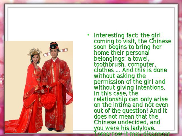 Interesting fact: the girl coming to visit, the Chinese soon begins to bring...