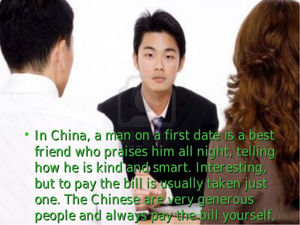 In China, a man on a first date is a best friend who praises him all night, t...