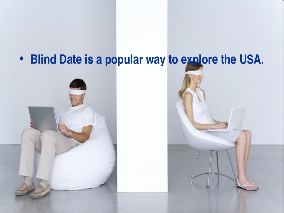 Blind Date is a popular way to explore the USA.