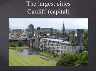 The largest cities Cardiff (capital)