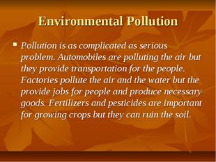 Environmental Pollution Pollution is as complicated as serious problem. Autom