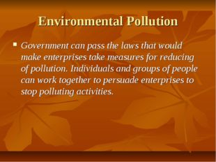 Environmental Pollution Government can pass the laws that would make enterpri