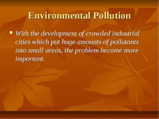 Environmental Pollution With the development of crowded industrial cities whi
