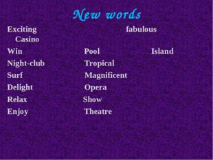 New words Exciting fabulous Casino Win Pool Island Night-club Tropical Surf M
