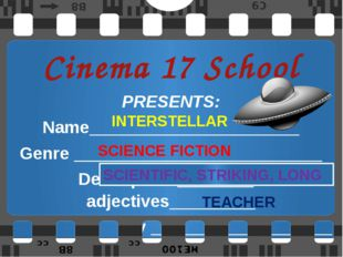 Cinema 17 School PRESENTS: Name______________________ Genre _________________