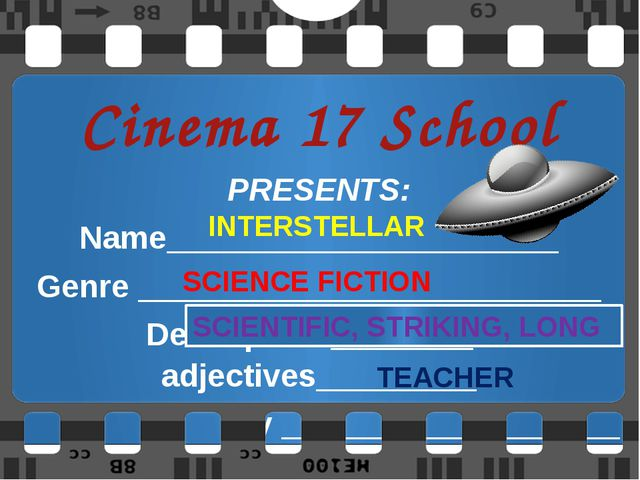 Cinema 17 School PRESENTS: Name______________________ Genre _________________...