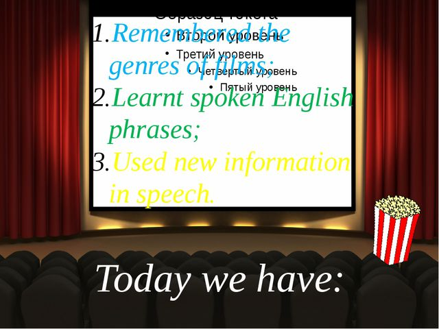 Today we have: Remembered the genres of films; Learnt spoken English phrases;...