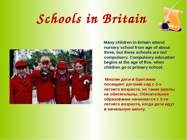 Schools in Britain Many children in Britain attend nursery school from age of...