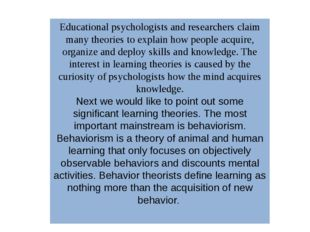 Educational psychologists and researchers claim many theories to explain how