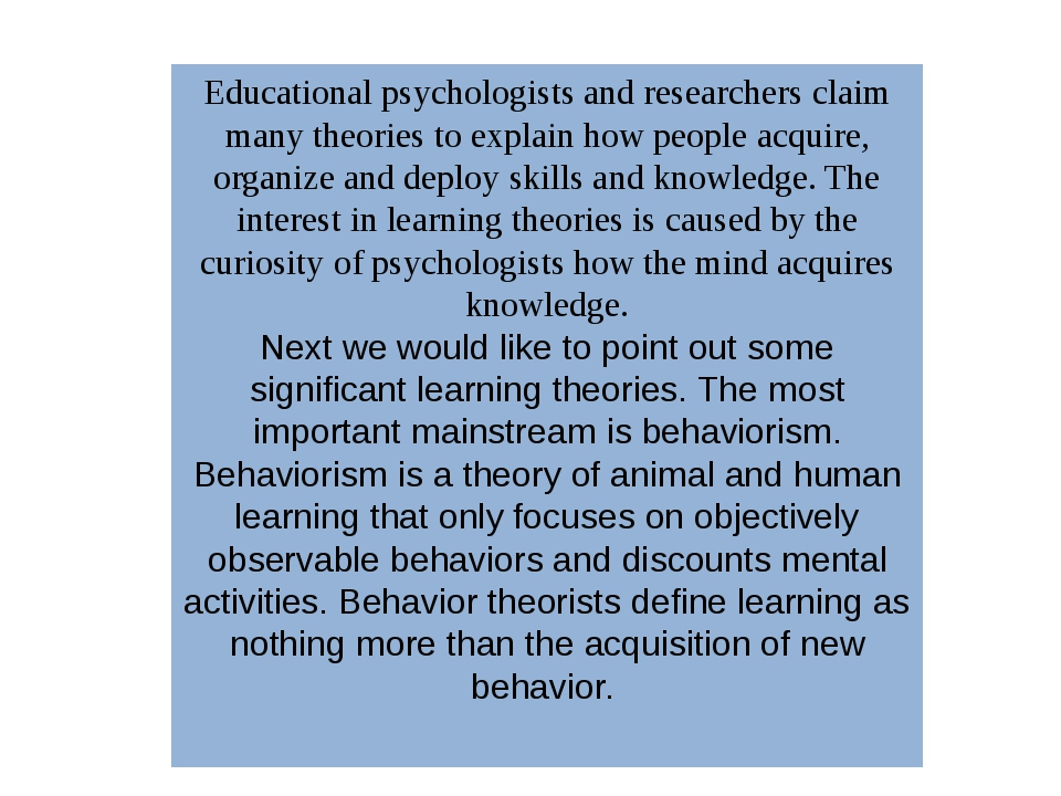 Educational psychologists and researchers claim many theories to explain how...