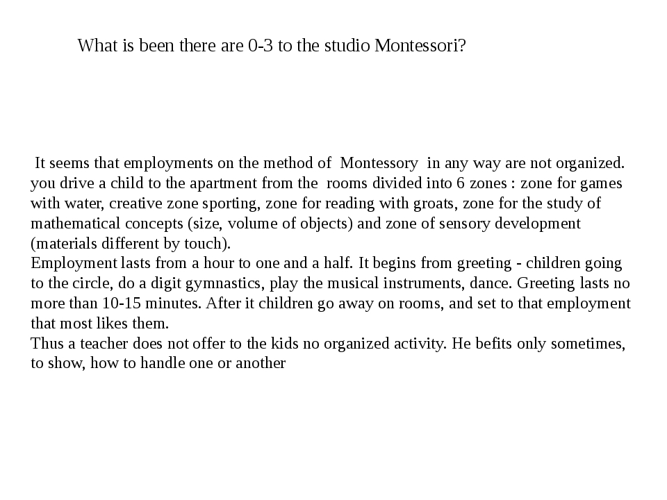 What is been there are 0-3 to the studio Montessori? It seems that employment...