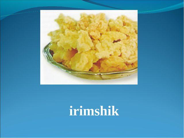 irimshik
