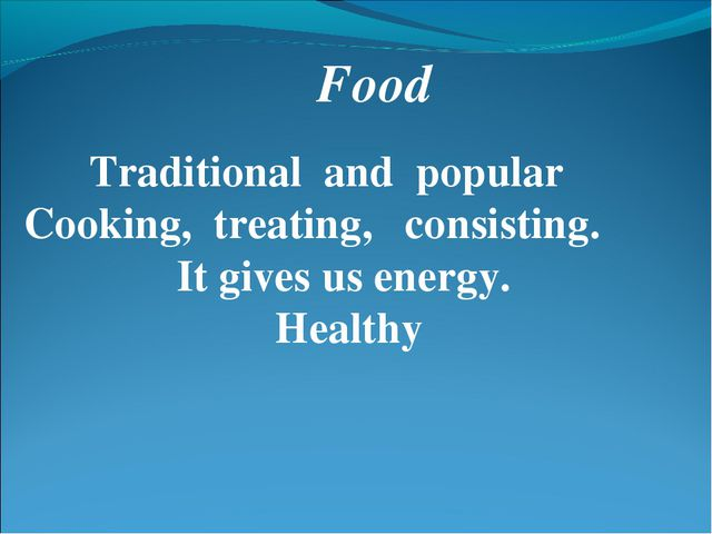 Food Traditional and popular Cooking, treating, consisting. It gives us energ...