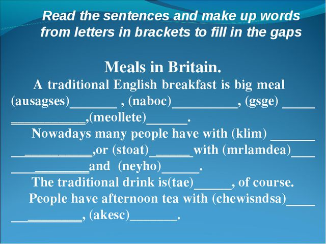 Read the sentences and make up words from letters in brackets to fill in the...