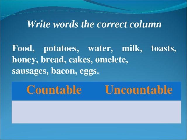 Write words the correct column Food, potatoes, water, milk, toasts, honey, br...