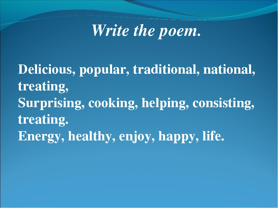 Write the poem. Delicious, popular, traditional, national, treating, Surprisi...