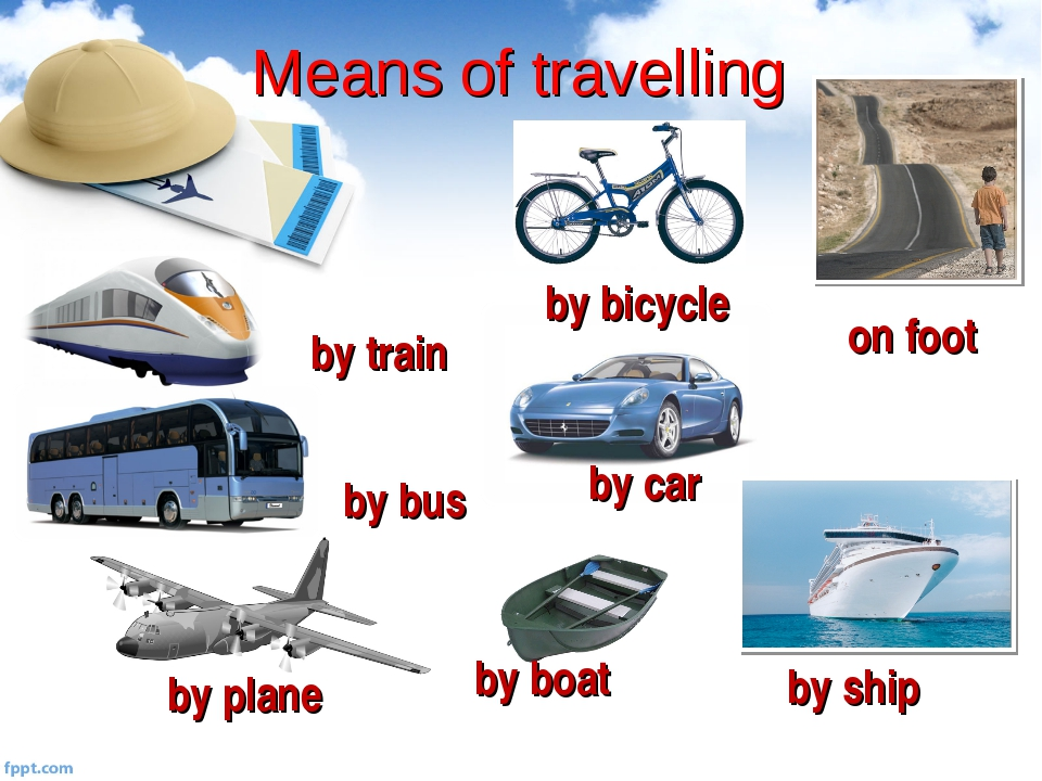 Means of travelling by boat by bus by train by bicycle by car by ship by plan...