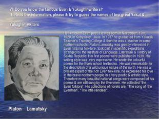 VI. Do you know the famous Even & Yukaghir writers? 1. Read the information,