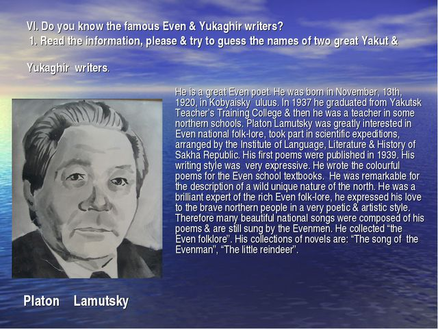 VI. Do you know the famous Even & Yukaghir writers? 1. Read the information,...