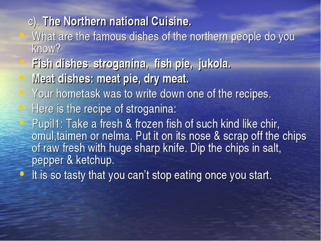 c). The Northern national Cuisine. What are the famous dishes of the norther...