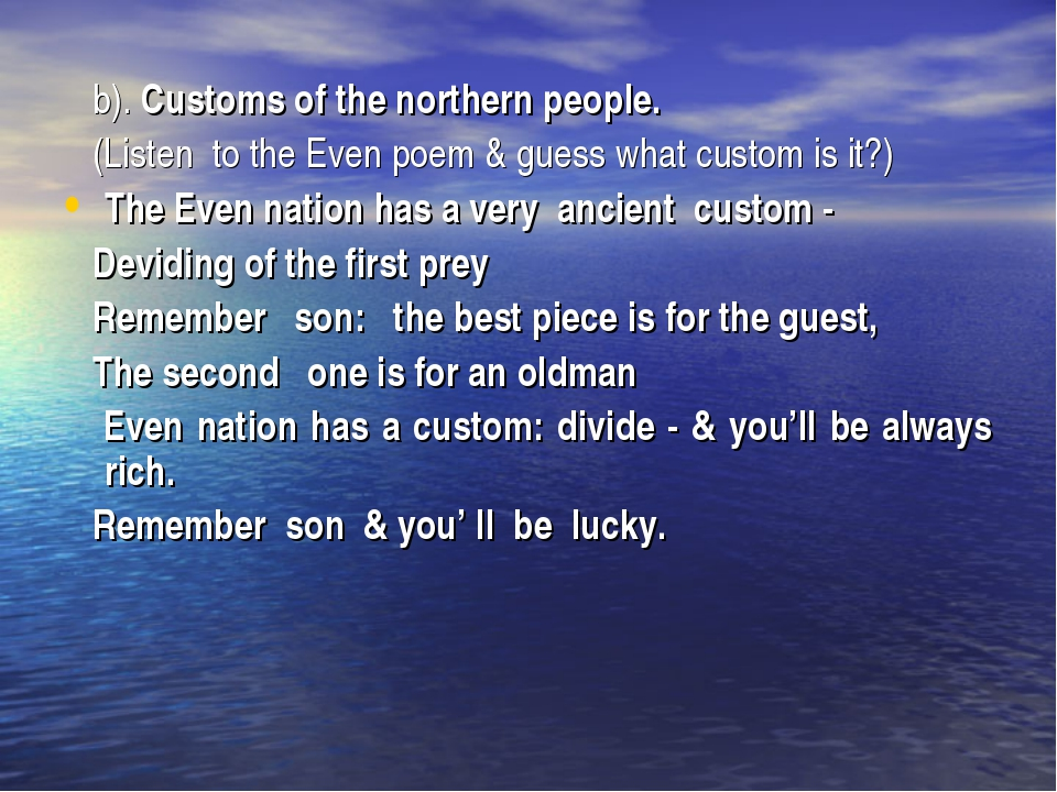 b). Customs of the northern people. (Listen to the Even poem & guess what cu...