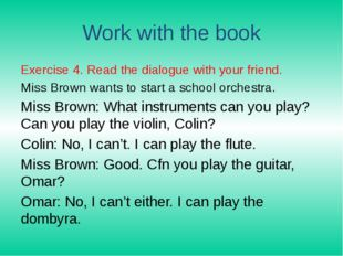 Work with the book Exercise 4. Read the dialogue with your friend. Miss Brown