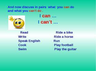 I can … I can't … Read Ride a bike Write Ride a horse Speak English Run Cook
