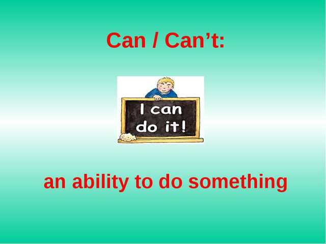 Can / Can't: an ability to do something