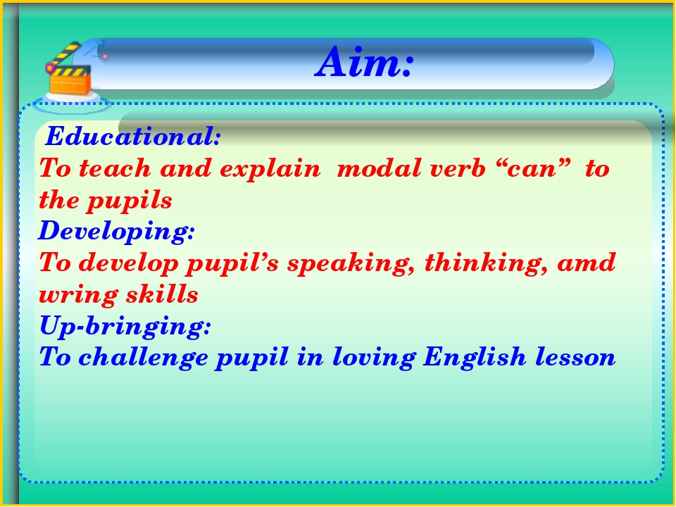 "Educational: To teach and explain modal verb ""can"" to the pupils Developing:..."
