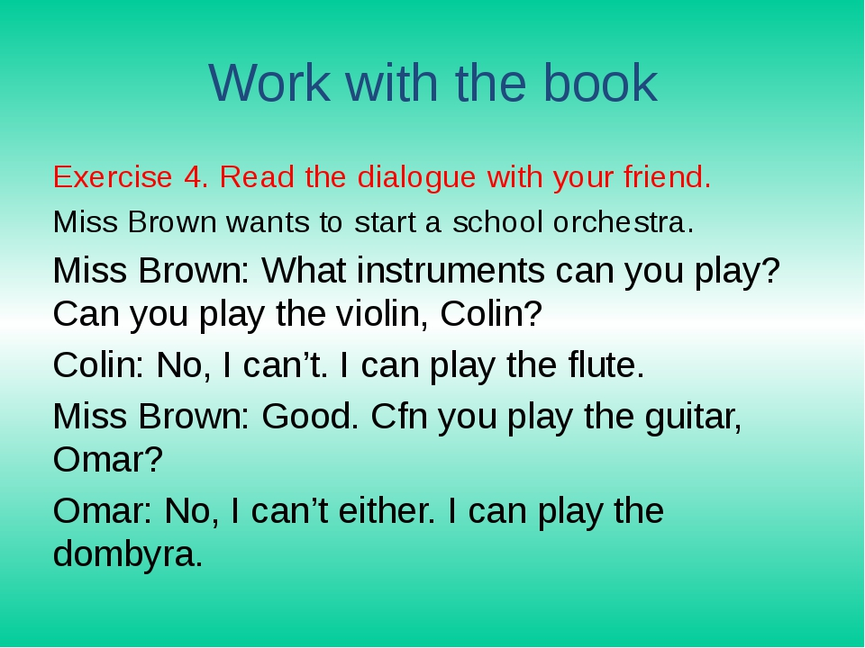 Work with the book Exercise 4. Read the dialogue with your friend. Miss Brown...