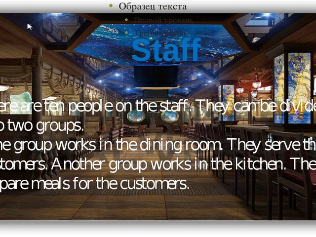 There are ten people on the staff. They can be divided into two groups. One g...