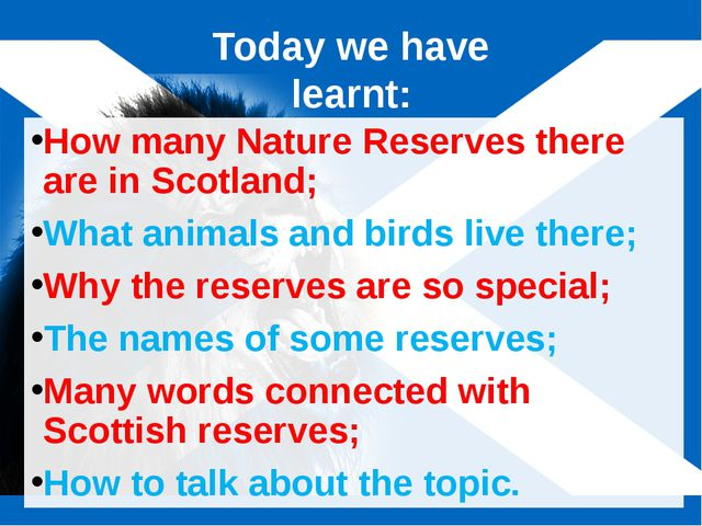 Today we have learnt: How many Nature Reserves there are in Scotland; What an...