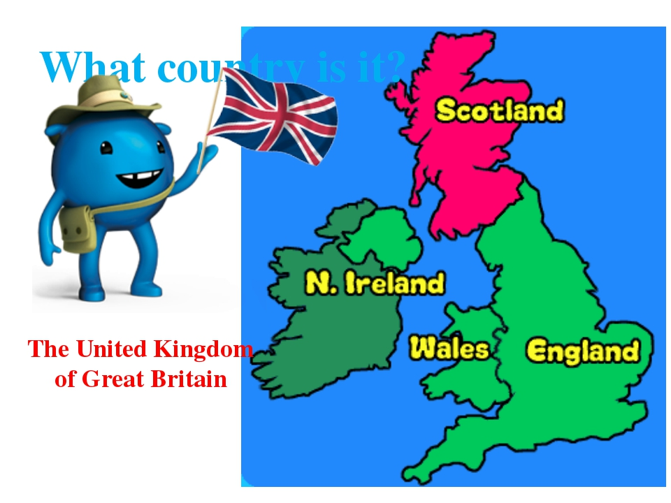 The United Kingdom of Great Britain What country is it?