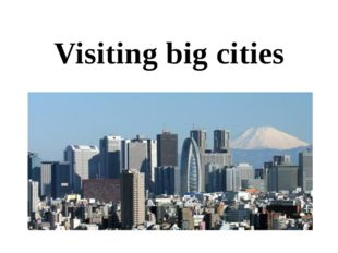 Visiting big cities