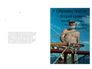 - . Fishing runs through the life and work of Hemingway a red line. Since the