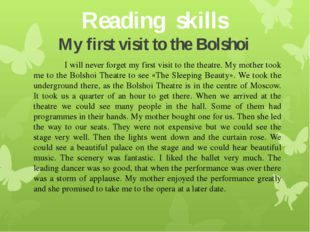 Reading skills My first visit to the Bolshoi 		I will never forget my first v