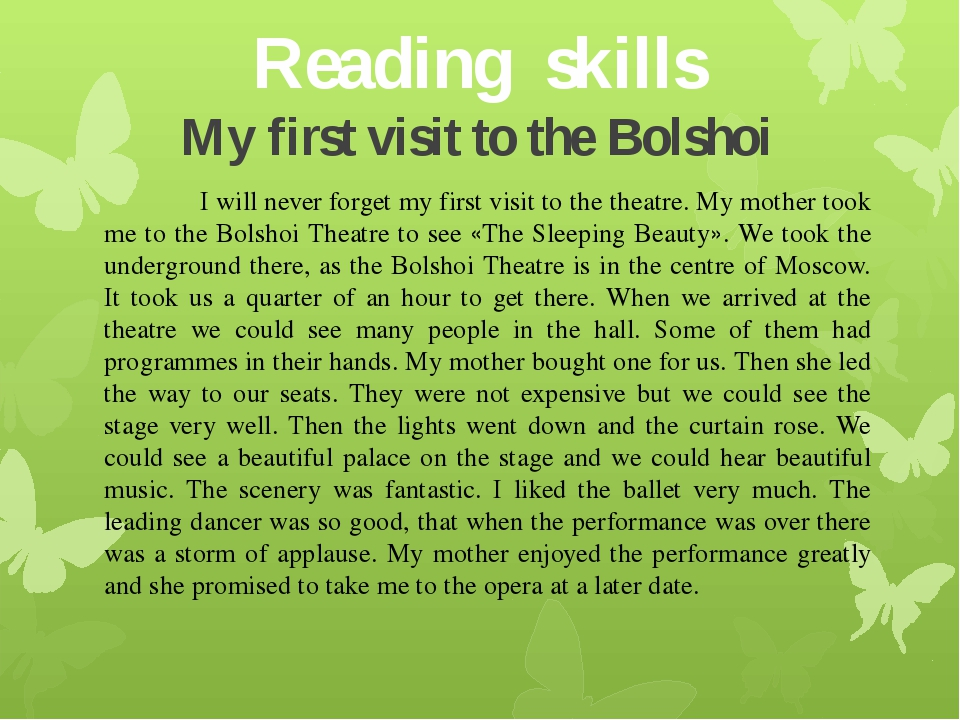 Reading skills My first visit to the Bolshoi 		I will never forget my first v...
