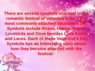There are several symbols attached to the romantic festival of Valentine's Da
