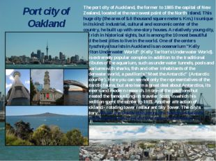Port city of Oakland The port city of Auckland, the former to 1865 the capita