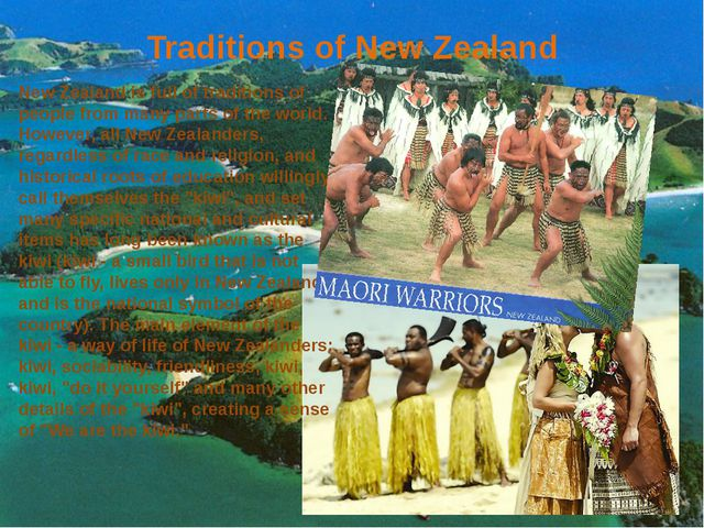 Traditions of New Zealand New Zealand is full of traditions of people from ma...