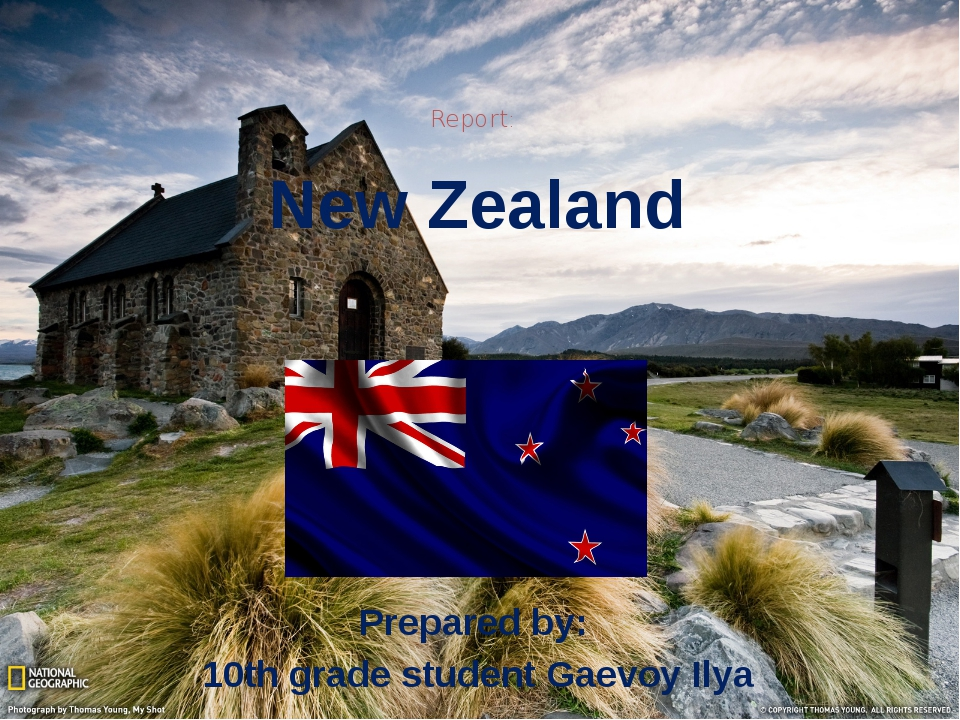 Report: New Zealand Prepared by: 10th grade student Gaevoy Ilya