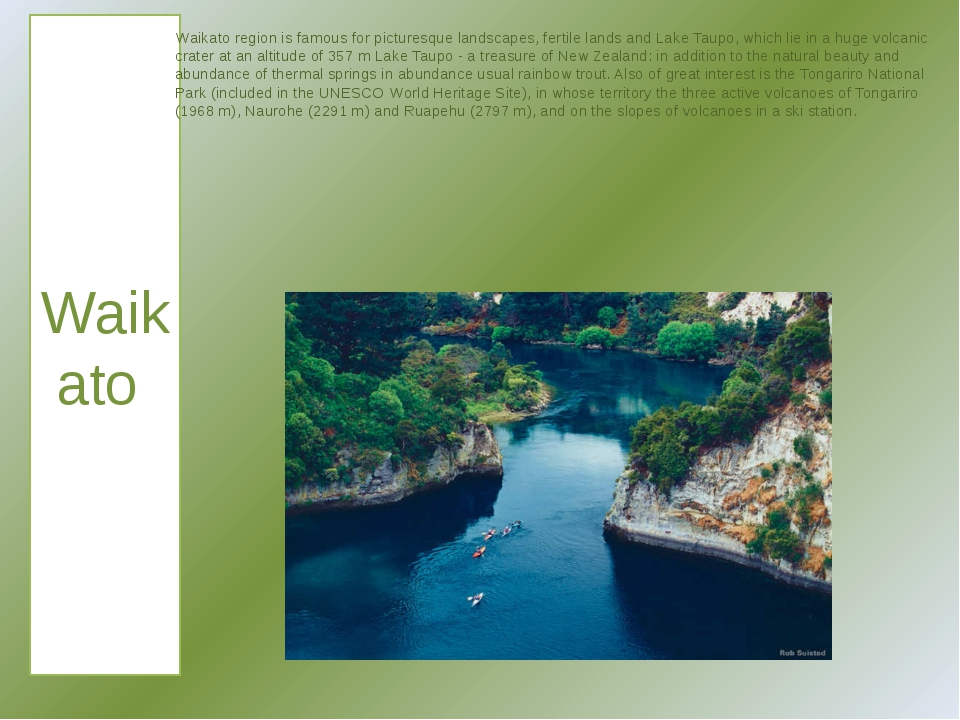 Waikato Waikato region is famous for picturesque landscapes, fertile lands an...