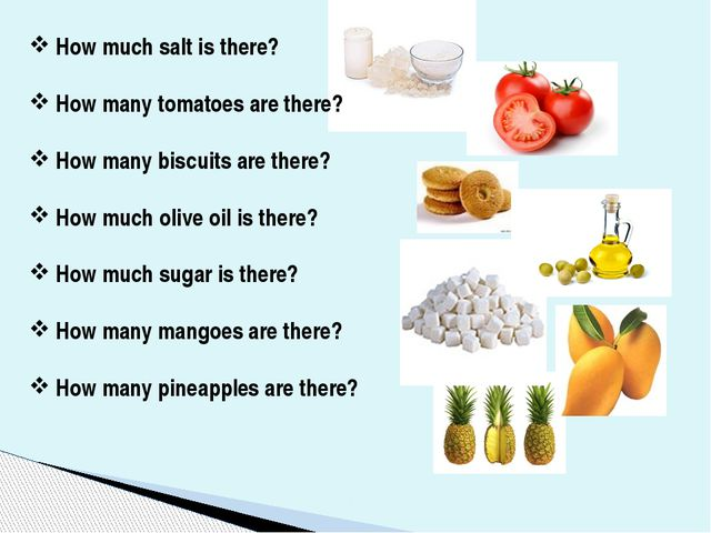 How much salt is there? How many tomatoes are there? How many biscuits are th...