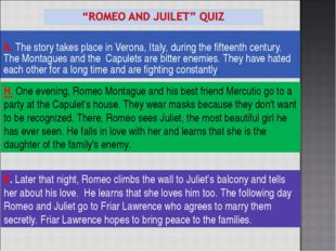 A. The story takes place in Verona, Italy, during the fifteenth century. The