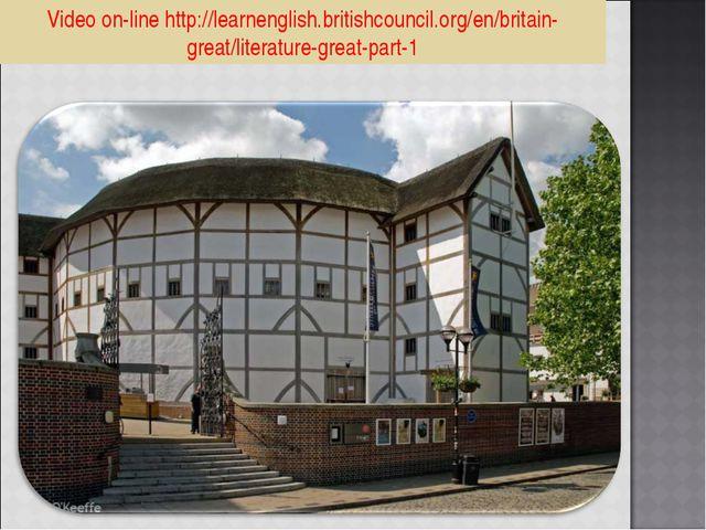 Video on-line http://learnenglish.britishcouncil.org/en/britain-great/literat...